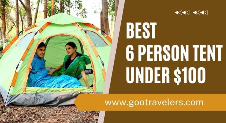 Best 6 Person Tent Under 100 Dollars