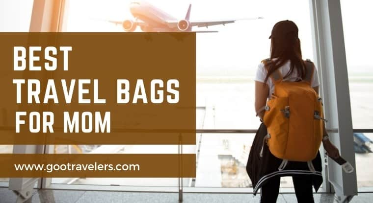 Best Travel Bags for Moms